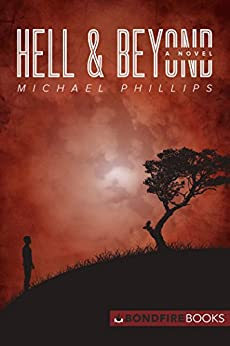 Hell and Beyond: A Novel (The Beyond Trilogy Book 3) (English Edition) par [Phillips, Michael]
