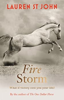 The One Dollar Horse: Fire Storm: Book 3 par [St John, Lauren]