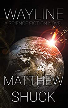 Wayline: A Science Fiction Novel by [Shuck, Matthew]