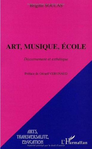 Art, musique, école. Discernement et esthétique par Brigitte Soulas