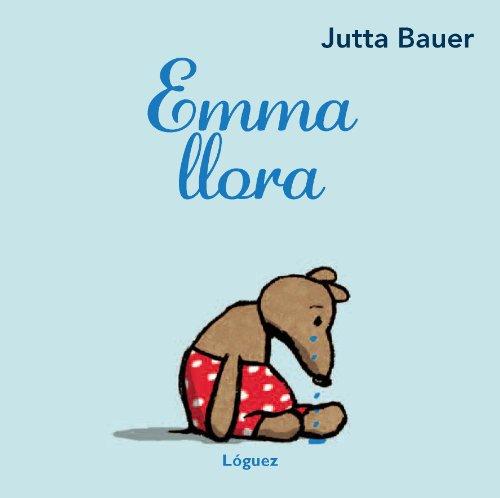 Emma llora (pequeñológuez)