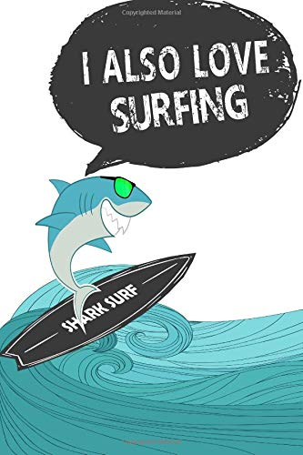 I Also Love Surfing: Surfing Notebook  Surf/Ocean Quotes (6 x 9 Inches) Journal Diary por Camila Silva