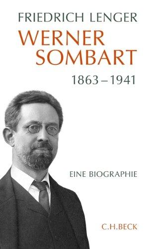 Werner Sombart 1863-1941: Eine Biographie