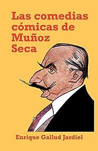 Las comedias cómicas de Muñoz Seca par Enrique Gallud Jardiel