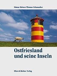 Ostfriesland und seine Inseln. Eine Bildreise