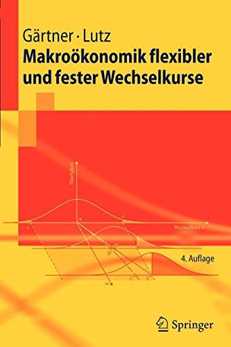 Makroökonomik flexibler und fester Wechselkurse (Springer-Lehrbuch)