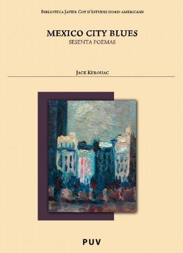 Mexico City Blues (Biblioteca Javier Coy d'estudis Nord-Americans) por Jack Kerouac