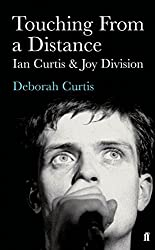 Touching from a Distance: Ian Curtis & Joy Division by Deborah Curtis (17-Feb-2005) Paperback