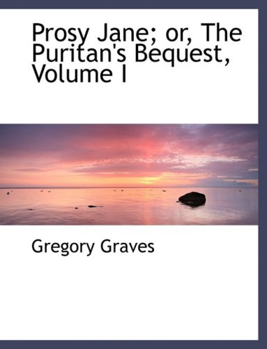 Prosy Jane; or, The Puritan's Bequest, Volume I (Large Print Edition): 1