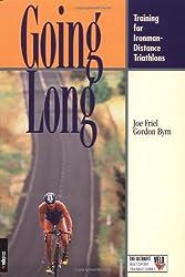 Going Long: Training for Ironman-Distance Triathlons (Ultrafit Multisport Training Series) by Joe Friel (2003-03-07)