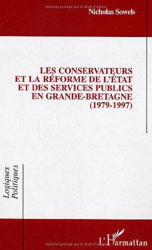 Les Conservateurs et la réforme de l'Etat et des services publics en Grande-Bretagne (1979-1997)