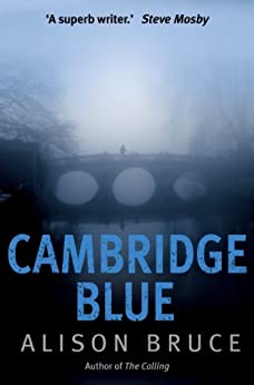 Cambridge Blue (DC Goodhew Book 1) by [Bruce, Alison]