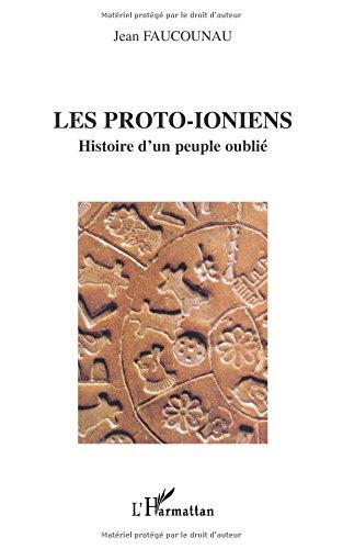 Proto-ioniens (les) histoire d'un peuple oublié