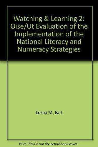 Watching & Learning 2: Oise/Ut Evaluation of the Implementation of the National Literacy and Numeracy Strategies