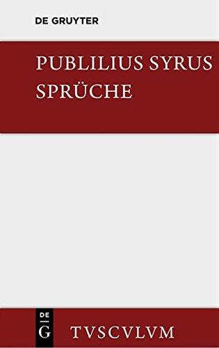 Die Sprüche: Lateinisch - Deutsch (Sammlung Tusculum) by Publilius Syrus (1969-01-01)