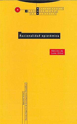 Racionalidad epistémica: Vol. 09 (Enciclopedia Iberoamericana de Filosofía) por León Olivé