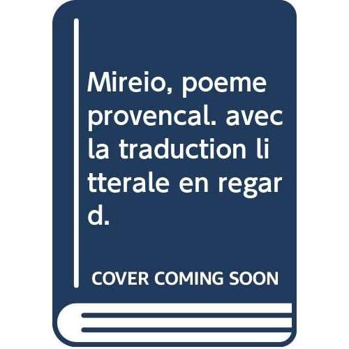 Mirèio, poème provençal. avec la traduction littérale en regard.