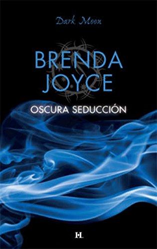 Oscura seducción: Maestros del tiempo (1) (Dark Moon) par BRENDA JOYCE