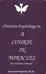Christian Psychology in 'A Course in Miracles' by Kenneth Wapnick (1992-08-01)