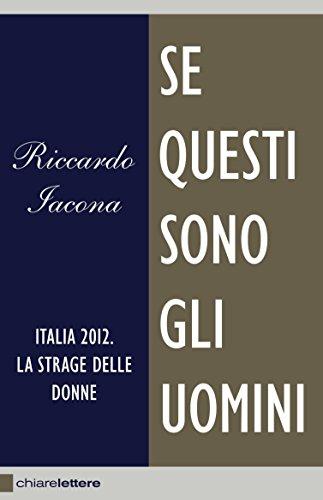 Se questi sono gli uomini: Italia 2012. La strage delle donne di Riccardo Iacona