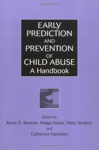 Early Prediction and Prevention of Child Abuse: A Handbook (Wiley Series in Child Care & Protection) by Kevin D. Browne (Editor), Helga Hanks (Editor), Peter Stratton (Editor), (26-Apr-2002) Paperback