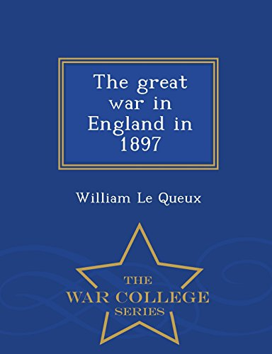 The great war in England in 1897  - War College Series