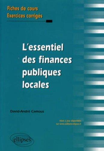 L'Essentiel des finances publiques locales. Fiches de cours & cas pratiques corrigés