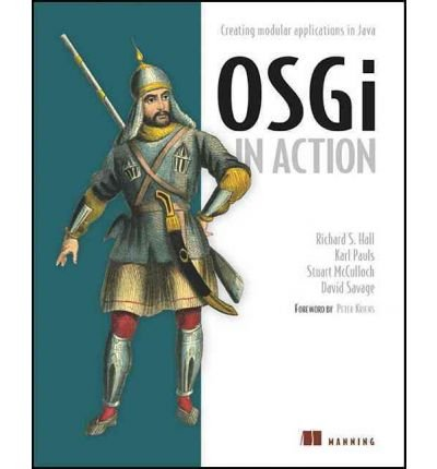 OSGI in Action: Creating Modular Applications in Java (In Action) - IPS Hall, Richard S ( Author ) Apr-04-2011 Paperback