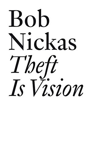 Theft Is Vision (Documents (JRP/Ringier)) by Bob Nickas (2007-09-01)