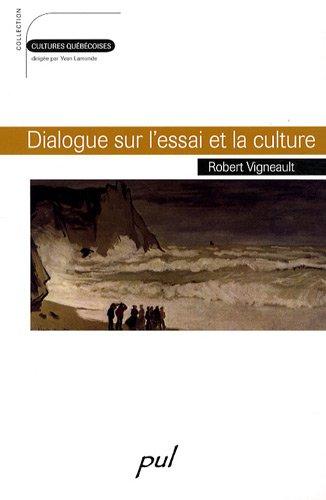 Dialogue sur l'essai et la culture