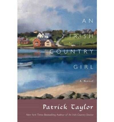 An Irish Country Girl (Irish Country Books (Hardcover)) Taylor, Patrick ( Author ) Jan-05-2010 Hardcover