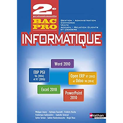 Informatique Office 2010 - PGI 2e Bac Pro Gestion – Administration – Commerce – Vente – ARCU
