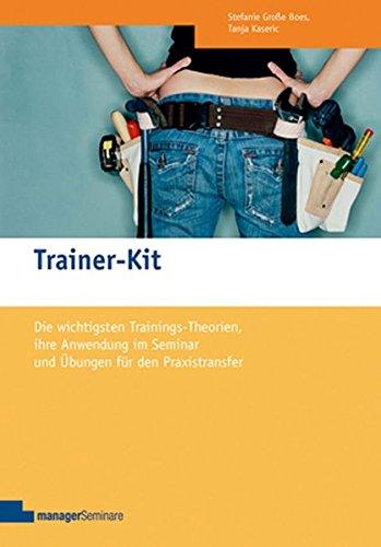 Outlet Kit (Trainer-Kit: Die wichtigsten Trainingstheorien, ihre Anwendung im Seminar und Übungen für den Praxistransfer (Edition Training aktuell))