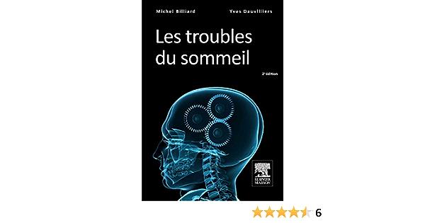 Amazon Fr Les Troubles Du Sommeil Billiard Michel Dauvilliers Yves Livres