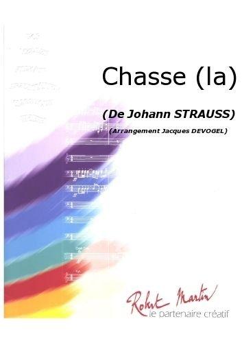 PARTITIONS CLASSIQUE ROBERT MARTIN STRAUSS J    DEVOGEL J    CHASSE (LA) ENSEMBLE VENTS