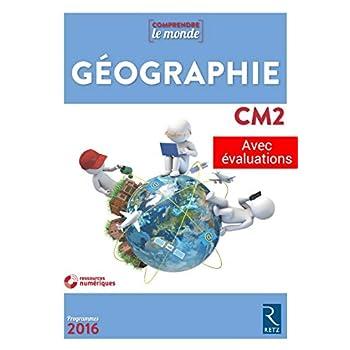 Géographie CM2 (+ CD-Rom) - Nouvelle édition avec évaluations
