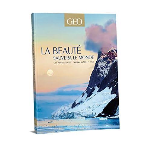 La beauté sauvera le monde - Edition Prestige - GEO