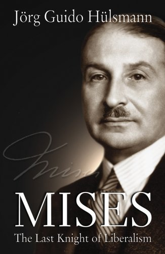 Mises: The Last Knight of Liberalism (LvMI) (English Edition)