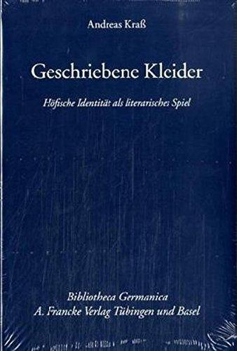 Geschriebene Kleider: Höfische Identität als literarisches Spiel (Bibliotheca Germanica)