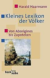 Kleines Lexikon der Völker: Von Aborigines bis Zapoteken (Beck'sche Reihe)