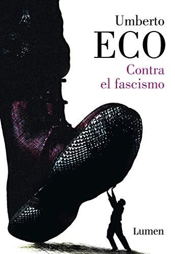 Contra el fascismo (ENSAYO) por Umberto Eco