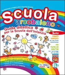 Scuola arcobaleno. Guida per l'insegnante. Con DVD. Con CD Audio