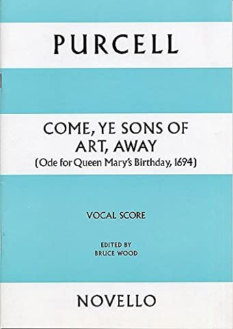 Come, ye sons of art, away: (ode for Queen Mary…s birthday, 1694) : for soprano, 2 counter-tenor (alto) and bass soloists, SATB chorus and orchestra