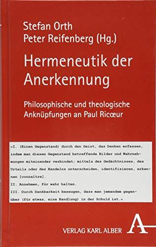 Hermeneutik der Anerkennung: Philosophische und theologische Anknüpfungen an Paul Ricœur