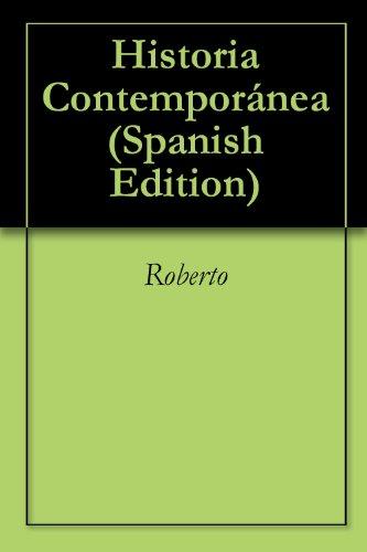 Historia Contemporánea (Primera Parte) por Roberto