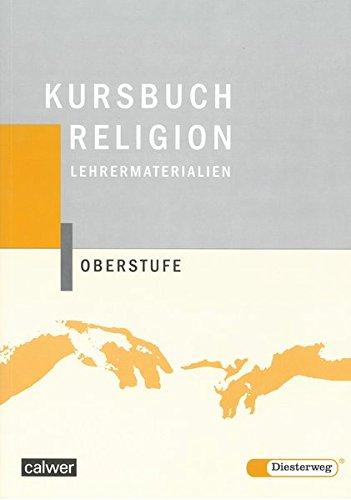 Kursbuch Religion Oberstufe: Lehrermaterialien