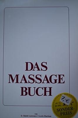 Das Massage Buch. Berührung, Heilung, Wohlbefinden