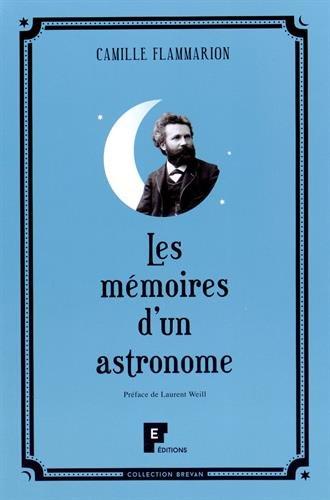 Les mémoires d'un astronome par Camille Flammarion