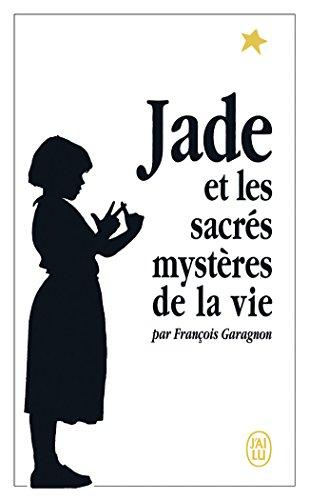 Jade et les sacrés mystères de la vie par Francois Garagnon