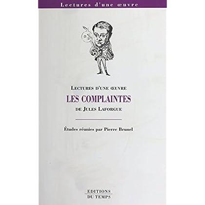 «Les Complaintes» de Jules Laforgue (Lectures d'une Oeuvre)
